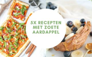 5x Recepten met Zoete Aardappel