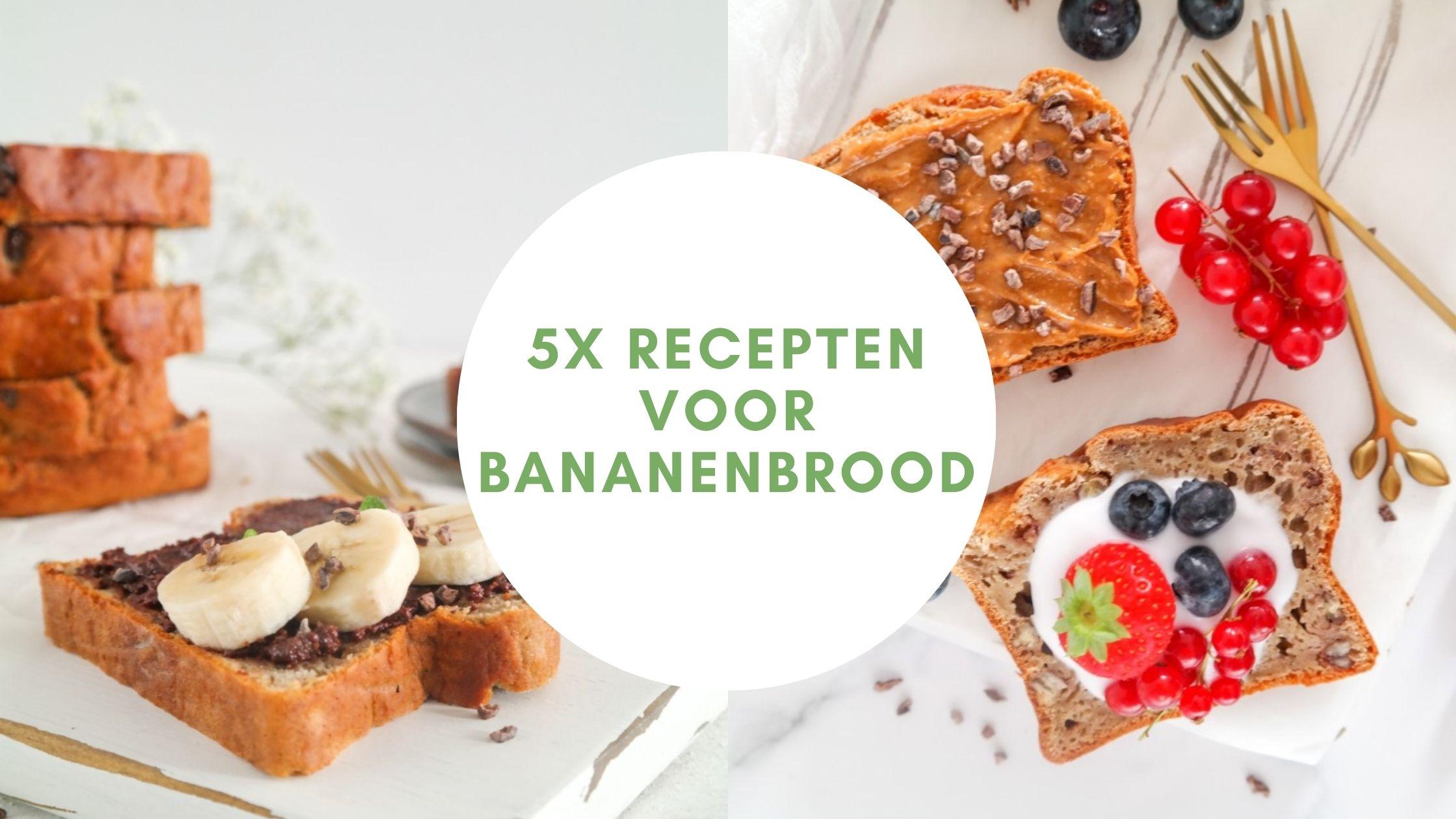 5x recepten voor Bananenbrood